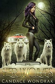 Her Wolves: A Reverse Harem Romance by [Wondrak, Candace]