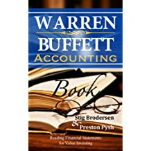 Warren Buffett Accounting Book: Reading Financial Statements for Value Investing (Warren Buffett's 3 Favorite Books Book 2)