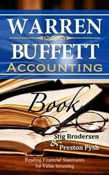 Warren Buffett Accounting Book: Reading Financial Statements for Value Investing (Warren Buffett's 3 Favorite Books Book 2) by [Brodersen, Stig, Pysh, Preston]