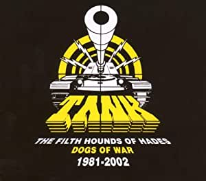 Filth Hounds of Hades: Dogs of War 1981 - 2002