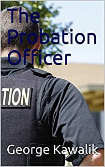 The Probation Officer by [Kawalik, George]