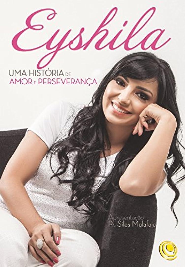 大通り同時恩赦Eyshila: Uma história de amor e perseverança (Portuguese Edition)