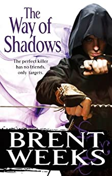 The Way Of Shadows: Book 1 of the Night Angel by [Weeks, Brent]
