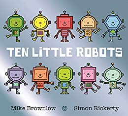 Ten Little Robots by [Brownlow, Mike]