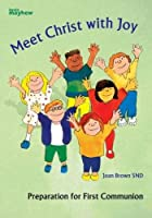 Meet Christ with Joy: Preparation for First Communion