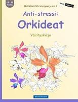 Brockhausen Vaerityskirja Vol. 7 - Anti-Stressi: Orkideat: Vaerityskirja