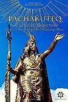 Pachakuteq e il vecchio Scrittore: Viaggio tra l'antico e il moderno Perù