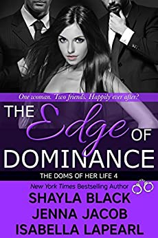 The Edge of Dominance (The Doms of Her Life Book 4) by [Black, Shayla, Jacob, Jenna, LaPearl, Isabella]