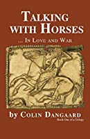 Talking with Horses: ... in Love and War