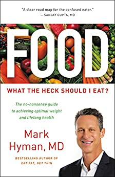 [Hyman, Mark]のFood: What the Heck Should I Eat? (English Edition)