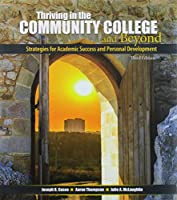 Thriving in the Community College and Beyond: Strategies for Academic Success and Personal Development - Southern Maryland