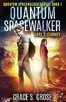 Quantum Spacewalker: Jarl's Journey (Quantum Spacewalker Series)