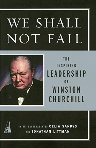 We Shall Not Fail: The Inspiring Leadership of Winston Churchillの詳細を見る