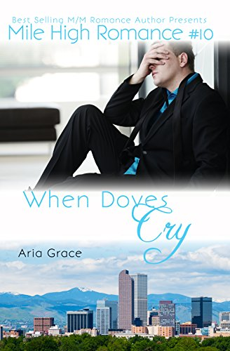 When Doves Cry (Mile High Romance Book 10) (English Edition)