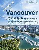 Vancouver Travel Guide: Outdoor Adventures, Fun Things to Do, Festival Calendar,