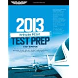 Private Pilot Test Prep 2013: Study & Prepare for Recreational and Private: Airplane, Helicopter, Gyroplane, Glider, Balloon, Airship, Powered Parachute, and Weight-Shift Control F