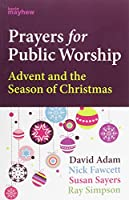 Prayers for Public Worship: Advent and the Season of Christmas