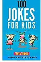 100 Jokes for Kids: Funny Joke Book for Kids