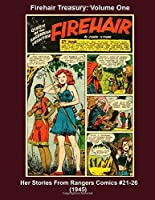 Firehair Treasury: Volume One -- Her Stories From Rangers Comics #21-26 (1945) (Golden Age Reprints by StarSpan)