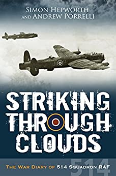 Striking Through Clouds: The War Diary of No. 514 Squadron, RAF by [Hepworth, Simon, Porrelli, Andrew]