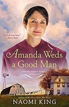 Amanda Weds a Good Man (One Big Happy Family Book 1) by [King, Naomi]