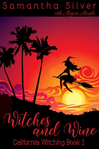 Download Witches and Wine (A Paranormal Cozy Mystery) (California Witching Book 1) (English Edition) B07D3CZF8S
