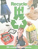 Recycle It! (Annie's Attic: Crochet)
