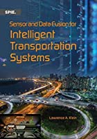 Sensor and Data Fusion for Intelligent Transportation Systems (Press Monographs)