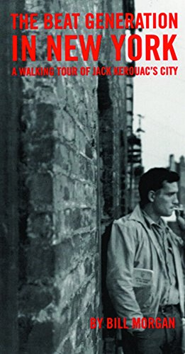The Beat Generation in New York: A Walking Tour of Jack Kerouac's City