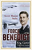 Force Benedict (Extraordinary Lives, Extraordinary Stories of World War Two)