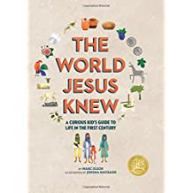 The World Jesus Knew: A Curious Kid's Guide to Life in the First Century (Curious Kids' Guides)