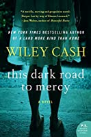 This Dark Road to Mercy: A Novel