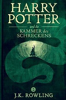 Harry Potter und die Kammer des Schreckens (Die Harry-Potter-Buchreihe 2) (German Edition) by [Rowling, J.K.]