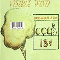 Barb-A-Baal-A-Loo by Visible Wind