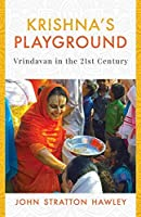 Krishna's Playground: Vrindavan in the 21st Century