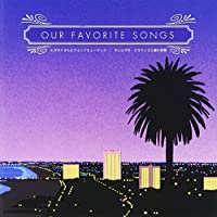 OUR FAVORITE SONGS