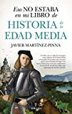 Eso no estaba en mi libro de Historia de la Edad Media / That was not in my History Book of the Middle Ages