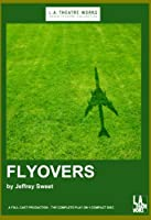 Flyovers (L.A. Theatre Works Audio Theatre Collections)