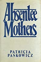 Absentee Mothers