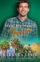Steal My Heart, Trevor: A Clean Friends to Lovers Romance (Best Friends to Forever)