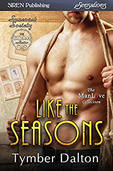 Like the Seasons [Suncoast Society] (Siren Publishing Sensations) by [Dalton, Tymber]