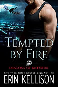 Tempted by Fire: Dragons of Bloodfire 1 by [Kellison, Erin]