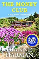 The Money Club: A High Desert Cozy Mystery (High Desert Cozy Mystery Series)
