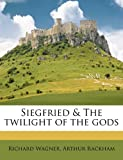 Siegfried & the Twilight of the Gods