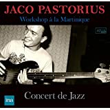 ジャコ・パストリアス・ベース・ワークショップ / ジャズ・コンサート・イン・マルティニーク (Jaco Pastorius ~ Workshop a la Martinique / Concert de Jazz) [CD] [Live Record