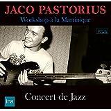 ジャコ・パストリアス・ベース・ワークショップ / ジャズ・コンサート・イン・マルティニーク (Jaco Pastorius ~ Workshop a la Martinique / Concert de Jazz) [CD] [Live Recording] [日本語帯・解説付]