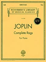 Joplin Complete Rags for Piano (Schirmer's Library of Musical Classics)