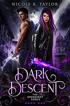 Dark Descent (The Arondight Codex Book 1) by [R Taylor, Nicole]