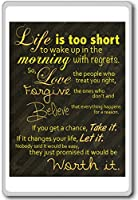 Life Is Too Short To Wake Up In The Morning With Regrets... - Motivational Quotes Fridge Magnet - ?????????