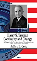 Harry S. Truman: Continuity and Change (First Men, America's Presidents)